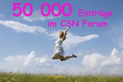 Glückwunsch zu 50 000 Einträgen im CSN Forum